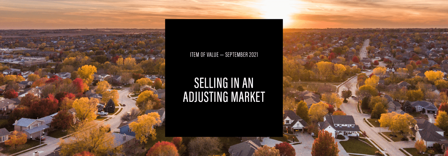 SELLING A HOME IN AN ADJUSTING MARKET